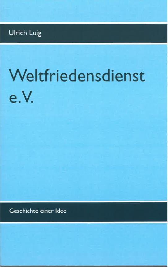 Buchcover Ulrich Luig Weltfriedensdienst e.V.